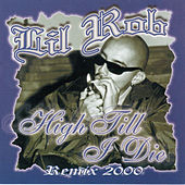 Play & Download High Till I Die Remix 2000 by Lil Rob | Napster