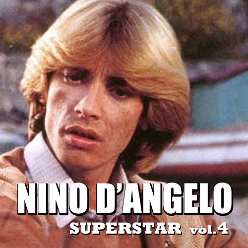 Play & Download Nino D'Angelo Superstar - Vol. 4 by Nino D'Angelo | Napster