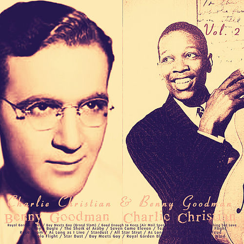 Play & Download Charlie Christian & Benny Goodman, Vol. 2 by Various Artists | Napster