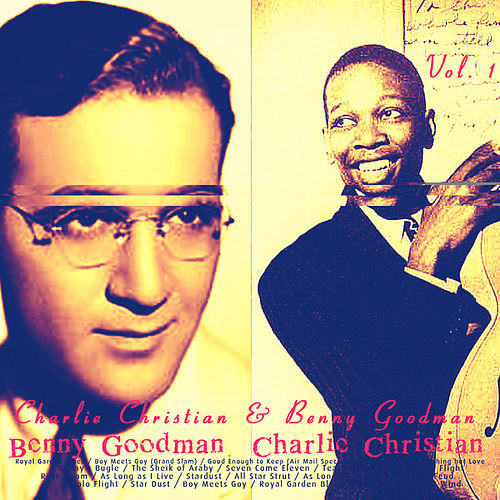 Charlie Christian & Benny Goodman, Vol. 1 by Various Artists