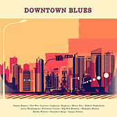 Play & Download Downtown Blues by Various Artists | Napster