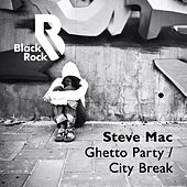 Play & Download Ghetto Party / City Break by Steve Mac | Napster