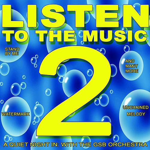 Play & Download Listen to the Music 2 by GSB Orchestra | Napster
