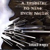 Covered In Nails: A Tribute To Nine Inch Nails by Various Artists