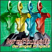 Play & Download Deranged in Space by Kraftwelt | Napster