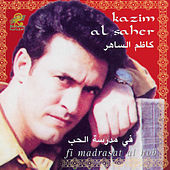 Play & Download Fi Madrsat Al Hob by Kadim Al Sahir | Napster