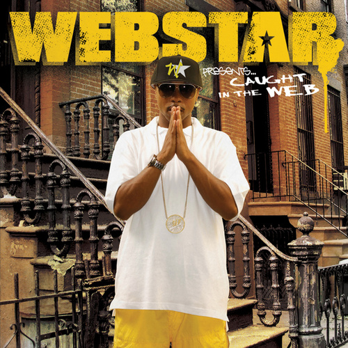 Play & Download Webstar Presents: Caught In The WEB by Webstar | Napster