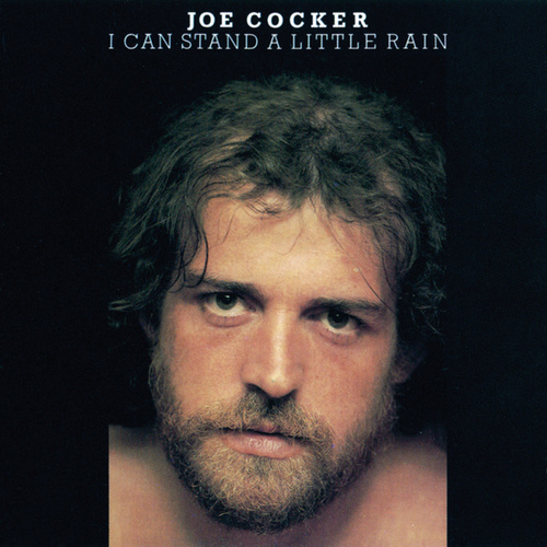 I Can Stand A Little Rain by Joe Cocker