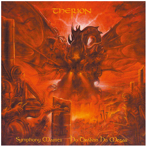 Play & Download Symphony Masses: Ho Drakon Ho Megas by Therion | Napster