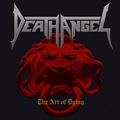 Play & Download The Art Of Dying by Death Angel | Napster