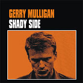 Play & Download Shady Side by Gerry Mulligan | Napster