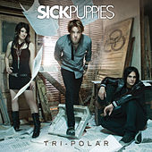 Play & Download Tri-Polar by Sick Puppies | Napster