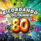 Play & Download Ricordando gli anni 80 by Various Artists | Napster