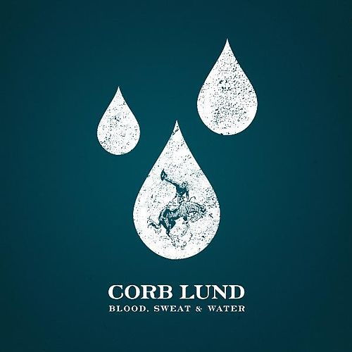 Play & Download Blood, Sweat & Water by Corb Lund | Napster
