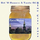 Bit 'o Honey: A Taste of Blue City Jazz by Spicehouse