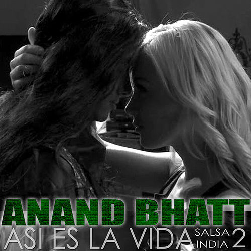 Play & Download Así Es la Vida: Salsa India 2 by Anand Bhatt | Napster