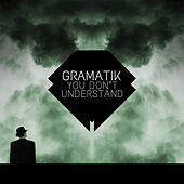 Play & Download You Don't Understand by Gramatik | Napster