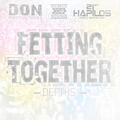 Fetting Together - Single by The Depths