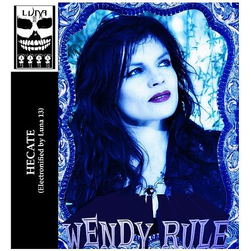 Play & Download Hecate (feat. Luna 13) by Wendy Rule | Napster