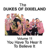 Play & Download You Have to Hear It to Believe It - Volume 11 by Dukes Of Dixieland | Napster
