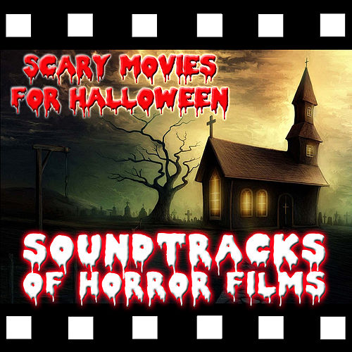 Scary Movies for Halloween. Soundtracks of Horror Films by Film Classic Orchestra Oscars Studio