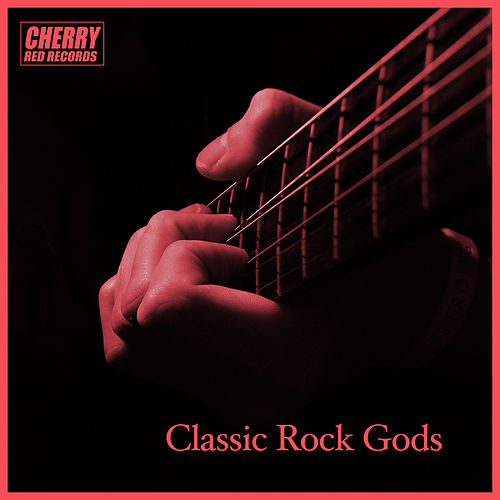 Play & Download Classic Rock Gods by Various Artists | Napster