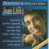Play & Download Os Sucessos de Novelas e Séries por Ivan Lins by Ivan Lins | Napster
