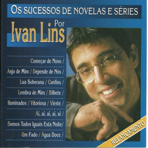 Play & Download Os Sucessos de Novelas e Séries por Ivan Lins by Ivan Lins | Napster