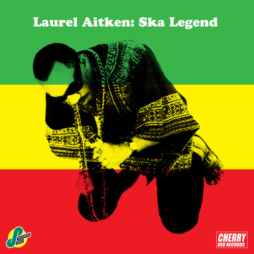 Play & Download Laurel Aitken: Ska Legend by Laurel Aitken | Napster