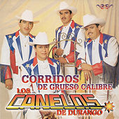 Play & Download Corridos de Grueso Calibre by Los Canelos De Durango | Napster