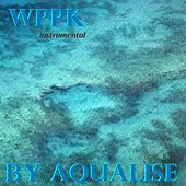 Play & Download WPPK (Instrumental) by Aqualise | Napster