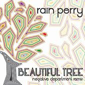 Beautiful Tree (Negative Department Remix) by Rain Perry