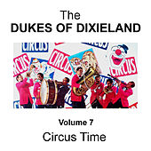 Circus Time - Volume 7 by Dukes Of Dixieland
