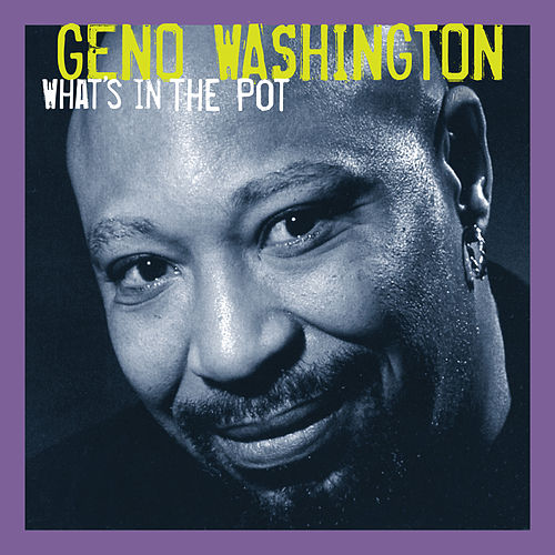 Play & Download What's In The Pot by Geno Washington | Napster