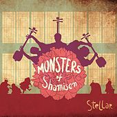 Play & Download Stellar by Monsters of Shamisen | Napster