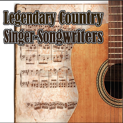 Play & Download Legendary Country Singer-Songwriters by Various Artists | Napster
