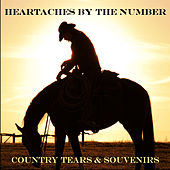 Play & Download Heartaches by the Number: Country Tears & Souvenirs by Various Artists | Napster