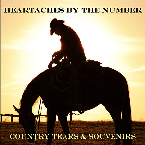 Heartaches by the Number: Country Tears & Souvenirs by Various Artists