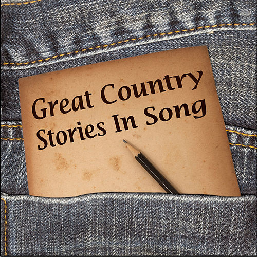 Great Country Stories in Song by Various Artists