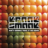 Play & Download Aint Gonna Take It No More by Kraak & Smaak | Napster