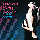 Play & Download Stereo Love by Edward Maya | Napster
