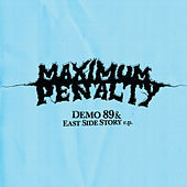 Play & Download Demo '89 & East Side Story EP by Maximum Penalty | Napster