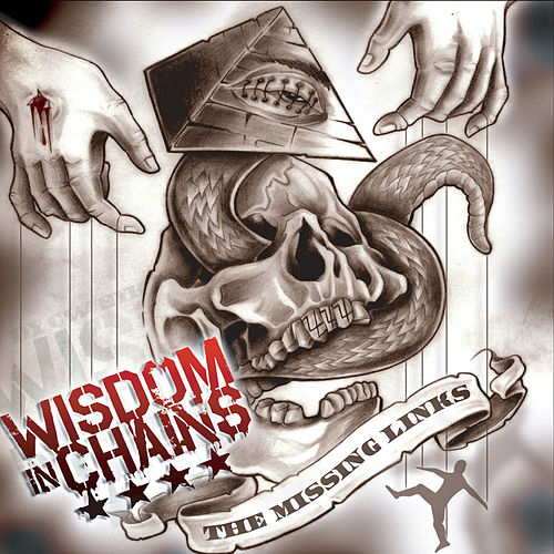 Play & Download The Missing Links by Wisdom In Chains | Napster