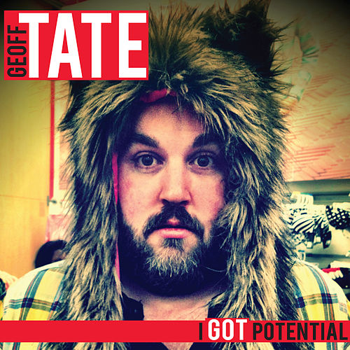 Play & Download I Got Potential by Geoff Tate | Napster
