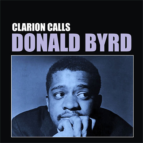 Play & Download Clarion Calls by Donald Byrd | Napster