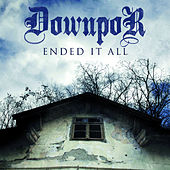 Play & Download Ended It All by Downpor | Napster