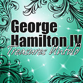 Play & Download Treasures Untold by George Hamilton IV | Napster