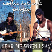 Hear Me When I Say by Cedric Burnside Project