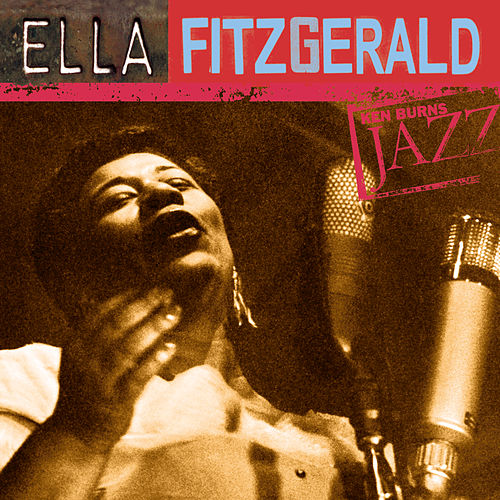 Ken Burns JAZZ Collection by Ella Fitzgerald