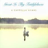 Play & Download A Cappella Hymns:  Great is Thy Faithfulness by Discovery Singers | Napster